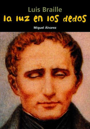 Luis Braille. La luz en los dedos