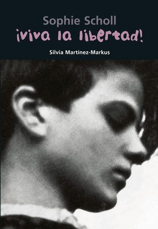 Sophie Scholl ¡Viva la libertad!