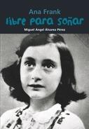 Ana Frank. Libre para soñar