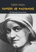 Edith Stein. Camino de Auschwitz