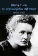 María Curie. La descubridora del radio