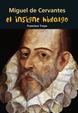 Miguel de Cervantes. El insigne hidalgo