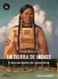 En tierra de indios. El descubrimiento del Lejano Oeste